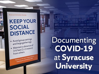 """sign that reads """"Keep Your Social Distance"""" next to words """"Documenting Covid-19 at Syracuse University"""""""